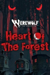Werewolf The Apocalypse - Heart of the Forest